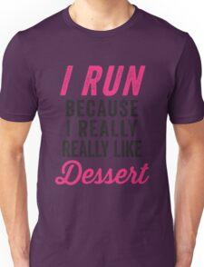 I Run Because I Really Really Like Dessert Unisex T-Shirt
