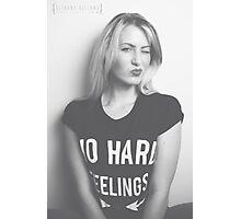 NO HARD FEELINGS Photographic Print