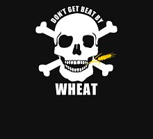 Don't Get Beat By Wheat Unisex T-Shirt