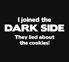 I Joined The Dark Side. They Lied About The Cookies! by BrightDesign