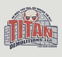 Titan Demolitions, LLC by belligerent