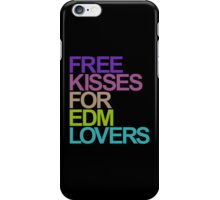Free Kisses For EDM Lovers (color) iPhone Case/Skin