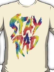 Stay Rad Tie Dye T-Shirt