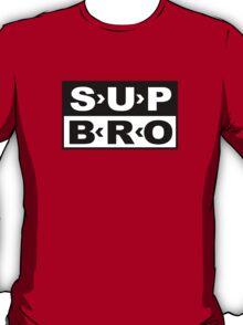 SUP BRO T-Shirt