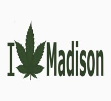 0162 I Love Madison by Ganjastan