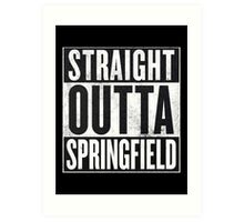 Straight Outta Springfield - The Simpsons Art Print