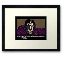 All your bacon are belong to us Framed Print
