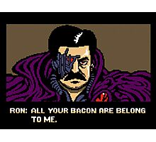 All your bacon are belong to us Photographic Print