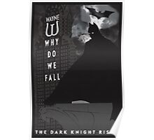 Why Do We Fall? Dark Knight Rises Movie Poster Poster
