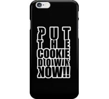 Put the cookie down now!! iPhone Case/Skin