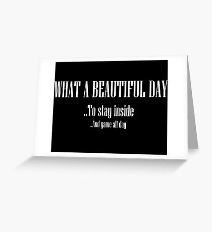 What A Beautiful Day Greeting Card