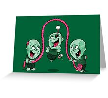 Playtime of the dead Greeting Card