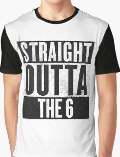 Straight Outta The 6 - Drake Toronto Graphic T-Shirt