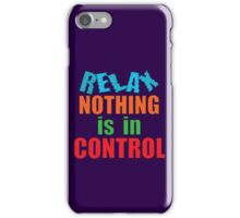 relax... iPhone Case/Skin