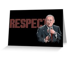 Respect for Rodney Dangerfield Greeting Card