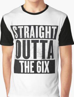 Straight Outta The 6ix - Drake Toronto Graphic T-Shirt