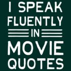 I speak fluently in movie quotes by keepers