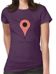I am here place marker Womens Fitted T-Shirt
