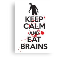 Keep calm and eat brains Canvas Print