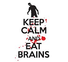 Keep calm and eat brains Photographic Print