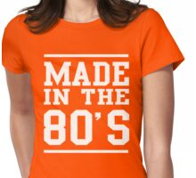 Made in the 80s Womens Fitted T-Shirt