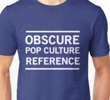 Obscure Pop Culture Reference Unisex T-Shirt
