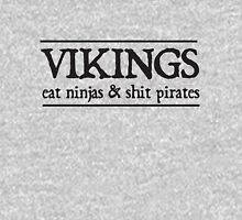 Vikings eat ninjas and shit pirates Unisex T-Shirt