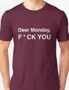 Dear Monday. F*ck you T-Shirt