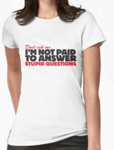 Stupid Questions Womens Fitted T-Shirt