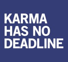Karma has no deadline by keepers
