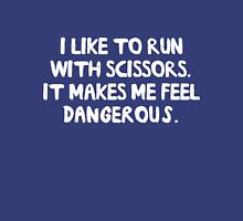 I like to run with scissors. It makes me feel dangerous Unisex T-Shirt