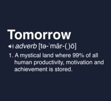 Funny Definition of Tomorrow by keepers