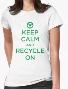 Keep Calm And Recycle Womens Fitted T-Shirt