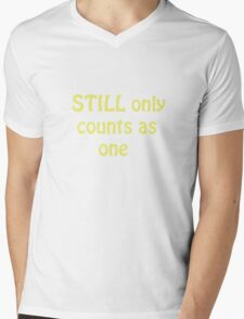 Still Only Counts As One Mens V-Neck T-Shirt