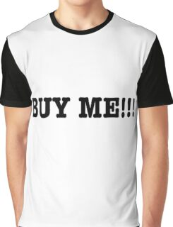 Buy Me! Graphic T-Shirt