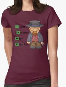 """""""I am the one who knocks!!"""" Walter White - Breaking Bad Womens Fitted T-Shirt"""