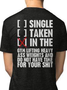 Relationship status GYM Tri-blend T-Shirt