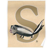 S is for SKUNK Poster