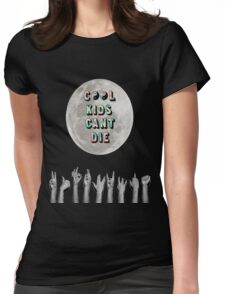 Cool Kids Can't Die Womens Fitted T-Shirt