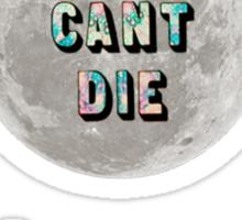 Cool Kids Can't Die Sticker
