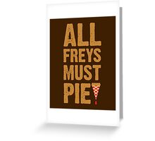 All Freys Must Pie Greeting Card