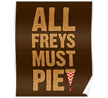 All Freys Must Pie Poster