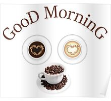 Good morning with coffee Poster