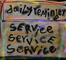 "daily reminder ""service"" by songsforseba"