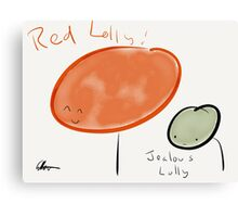 Red Lolly Jealous Lolly Canvas Print