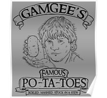 gamgees famous potatoes Poster