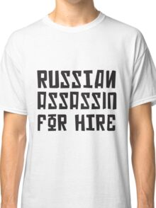 Russian Assassin for Hire Classic T-Shirt