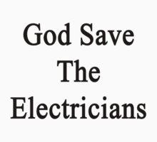 God Save The Electricians  by supernova23