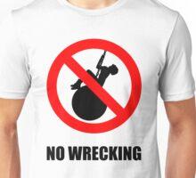 No Wrecking Unisex T-Shirt