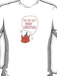 The Fox says Merry Christmas! T-Shirt